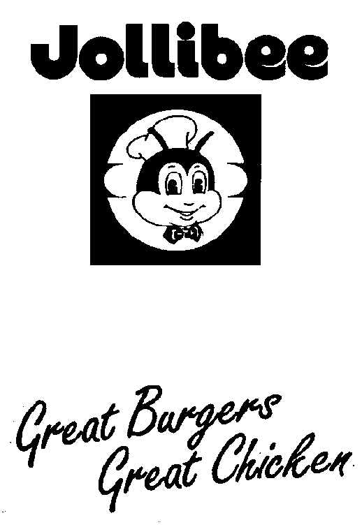 JOLLIBEE GREAT BURGERS GREAT CHICKEN & DESIGN