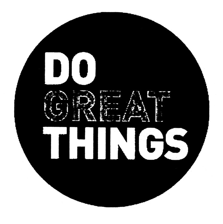 Do Great Things Round & Design