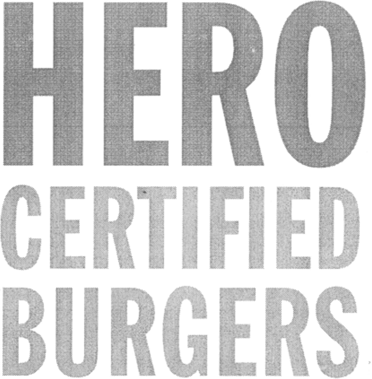 HERO CERTIFIED BURGERS & Design