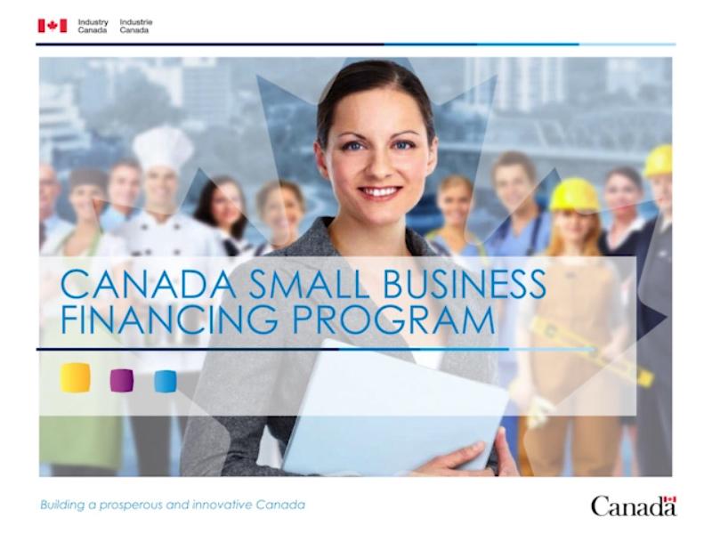 Interactive Presentation Canada Small Business Financing Program